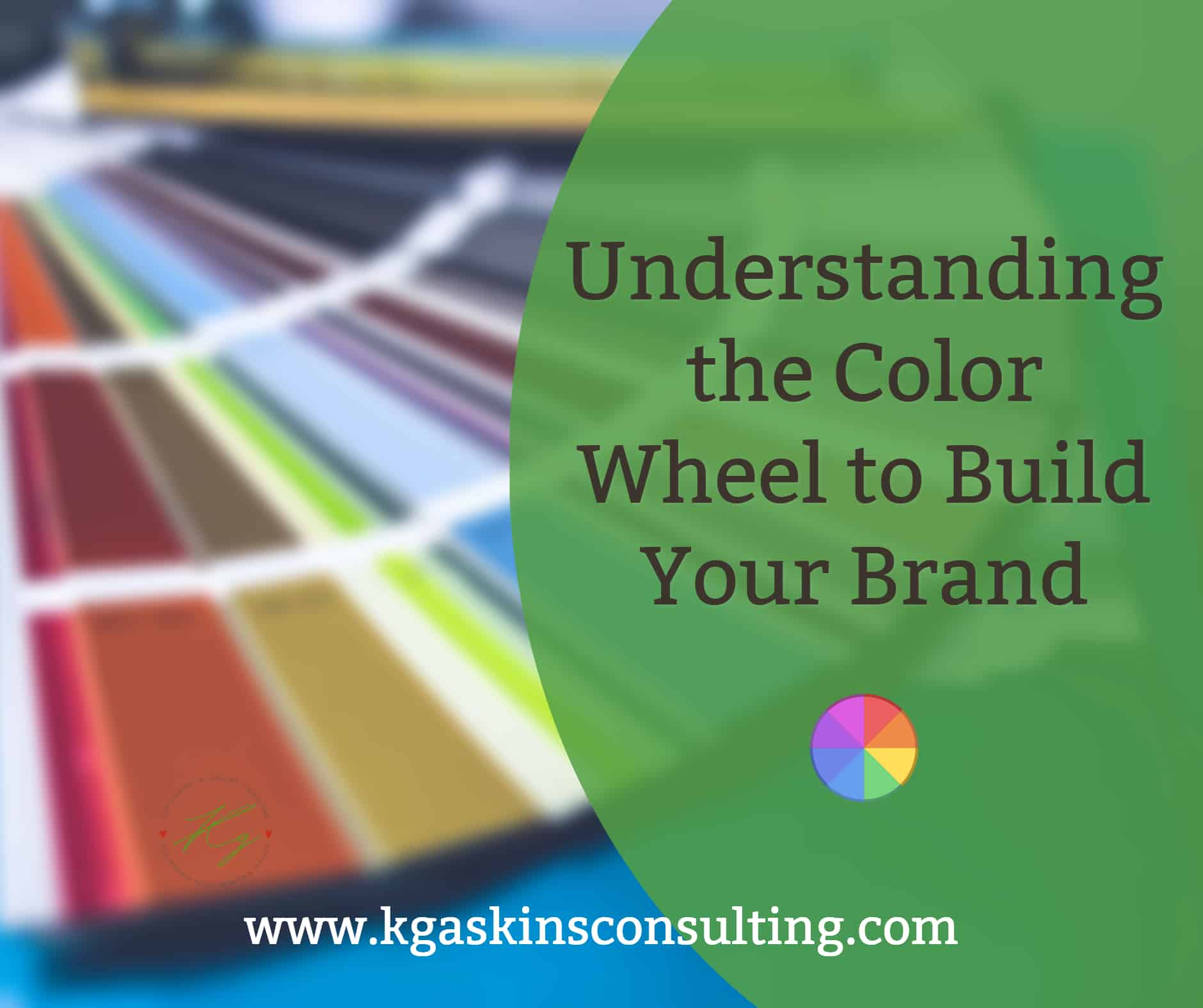 Colorwheelblogpost 1 K Gaskins Consulting